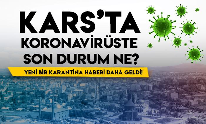 Kars'ta koronavirüste son durum ne? Yeni bir karantina haberi daha geldi