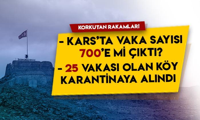 Kars'ta vaka sayısı 700'e mi çıktı? 25 vakası olan köy hemen karantinaya alındı