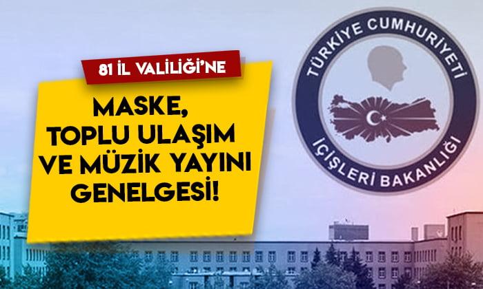 81 İl Valiliği'ne maske, toplu ulaşım ve müzik yayını genelgesi!