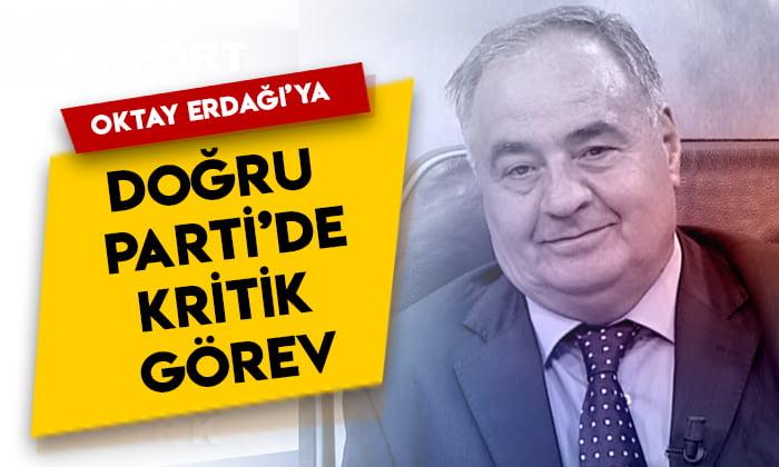 Oktay Erdağı'ya Doğru Parti'de kritik görev!