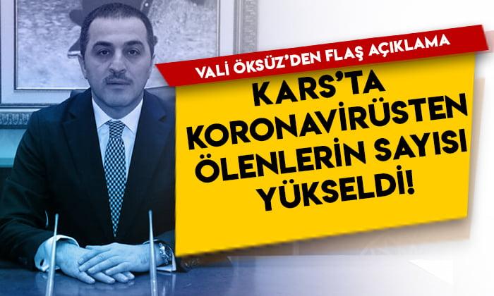 Vali Öksüz'den flaş açıklama: Kars'ta koronavirüsten ölenlerin sayısı yükseldi!