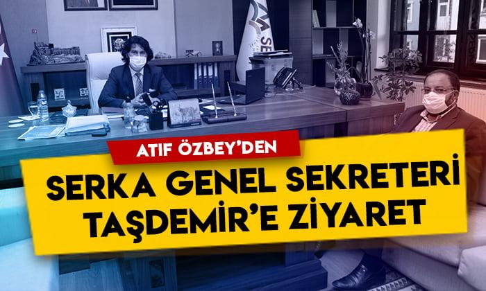 Atıf Özbey'den SERKA Genel Sekreteri Dr. İbrahim Taşdemir'e hayırlı olsun ziyareti