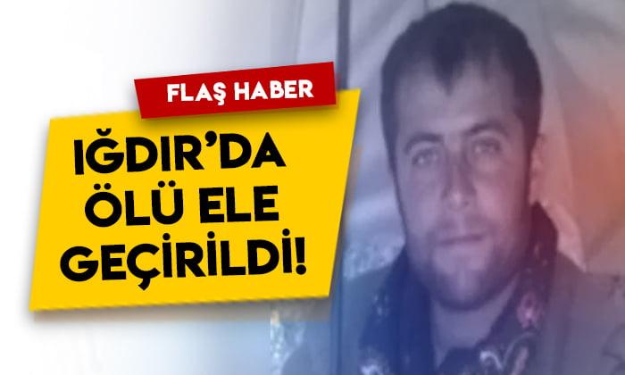 Gri listedeki terörist Iğdır'da ölü ele geçirildi!