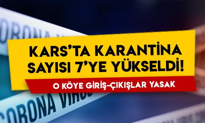 Kars'ta karantina sayısı 7'ye yükseldi: O köye giriş-çıkışlar yasak!