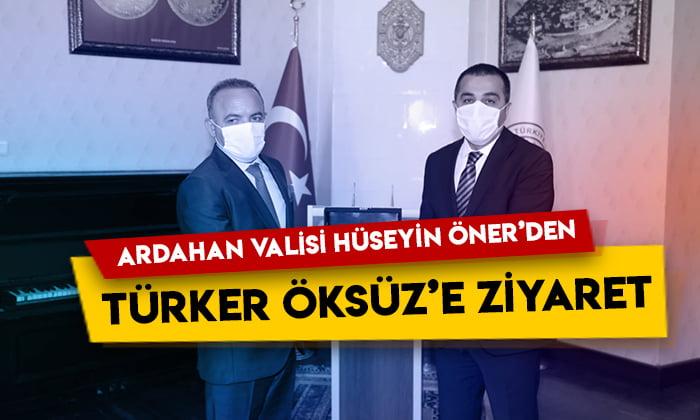 Ardahan Valisi Hüseyin Öner'den Türker Öksüz'e ziyaret