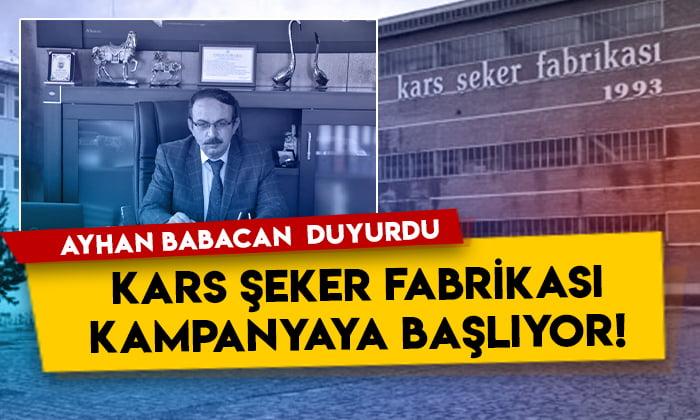 Ayhan Babacan duyurdu: Kars Şeker Fabrikası kampanyaya başlıyor