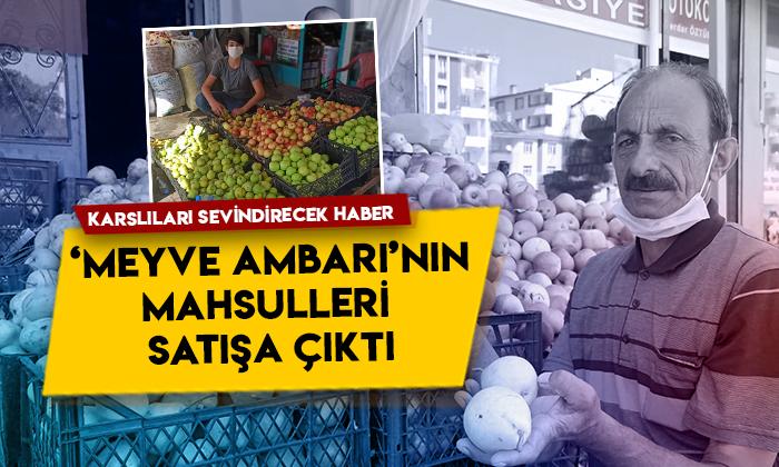 Karslıları sevindirecek haber! 'Meyve Ambarı'nın mahsulleri satışa çıktı