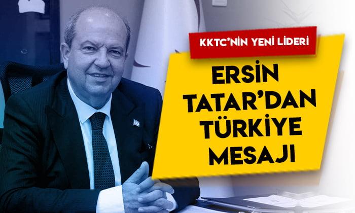 KKTC'nin yeni lideri Ersin Tatar'dan Türkiye mesajı!