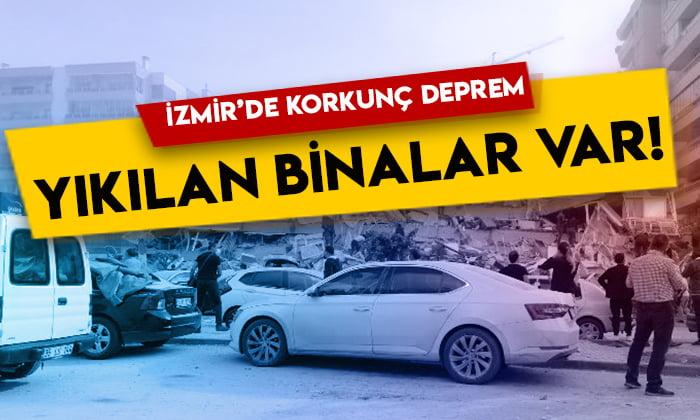 İzmir'de korkunç deprem: Yıkılan binalar var!