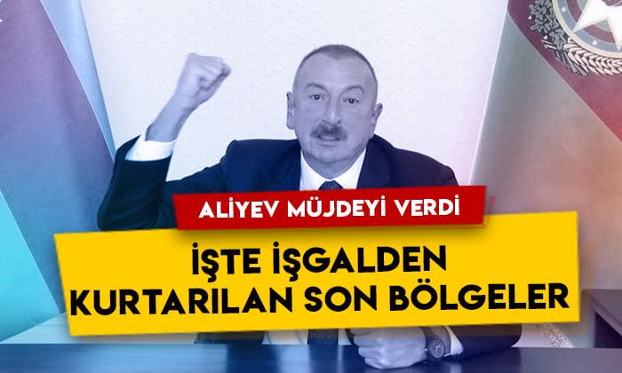 Aliyev müjdeyi verdi: İşte işgalden kurtarılan son bölgeler!