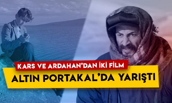 Kars ve Ardahan'dan iki film Altın Portakal'da yarıştı
