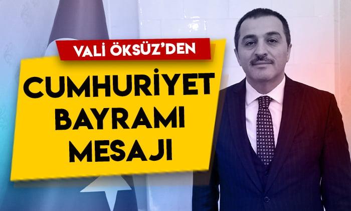 Vali Öksüz'den Cumhuriyet Bayramı mesajı