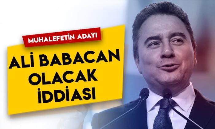 Muhalefetin Cumhurbaşkanı adayı Ali Babacan olacak iddiası
