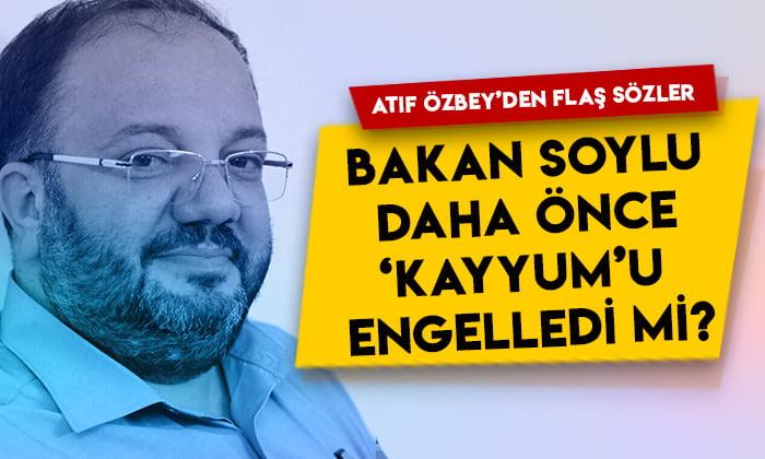 Atıf Özbey'den flaş sözler: Bakan Soylu daha önce Kars Belediyesi'ne kayyum atanmasını engelledi mi?
