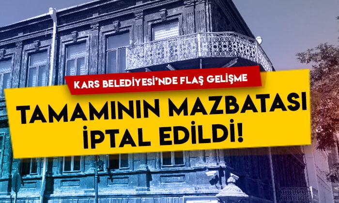 Kars Belediyesi'nde flaş gelişme: Tamamının mazbatası iptal edildi