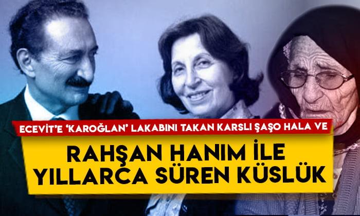 Bülent Ecevit'e 'Karaoğlan' lakabını takan Şaşo Hala ve Rahşan Hanım ile yıllarca süren küslük
