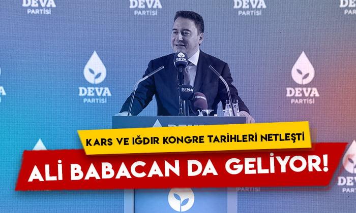 DEVA Partisi Kars ve Iğdır kongre tarihleri netleşti: Ali Babacan da geliyor