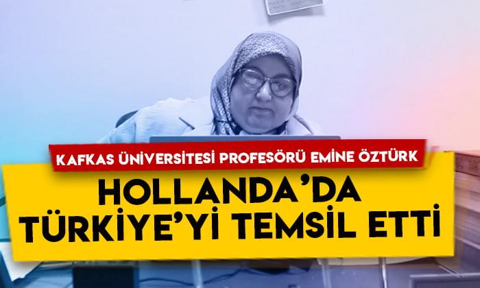 Kafkas Üniversitesi Profesörü Emine Öztürk, Hollanda'da Türkiye'yi temsil etti