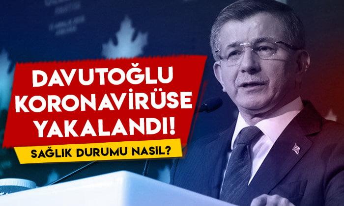 Ahmet Davutoğlu koronavirüse yakalandı: Sağlık durumu nasıl?