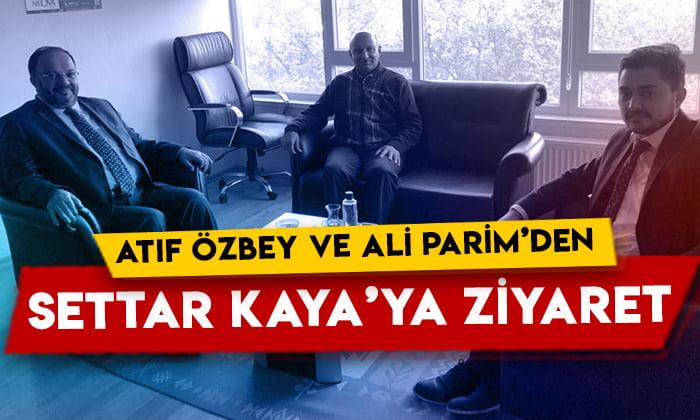 Atıf Özbey ve Ali Parim'den Settar Kaya'ya ziyaret