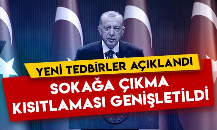 Cumhurbaşkanı Erdoğan yeni tedbirleri açıkladı: Sokağa çıkma kısıtlaması genişletildi!