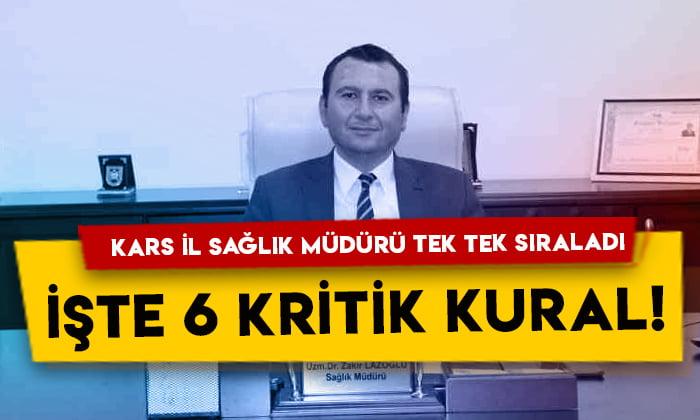 Kars İl Sağlık Müdürü Dr. Zakir Lazoğlu tek tek sıraladı: İşte 6 kritik kural!