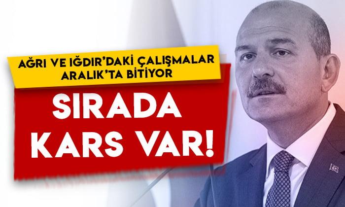 Bakan Soylu açıkladı: Ağrı ve Iğdır'daki çalışmalar Aralık'ta bitiyor, sırada Kars var!