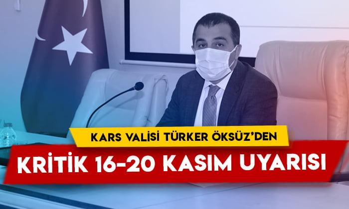 Kars Valisi Türker Öksüz'den kritik 16-20 Kasım uyarısı