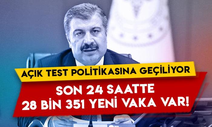 Sağlık Bakanı Koca'dan flaş açıklamalar: Açık test politikasına geçiliyor, son 24 saatte 28 bin 351 yeni vaka var