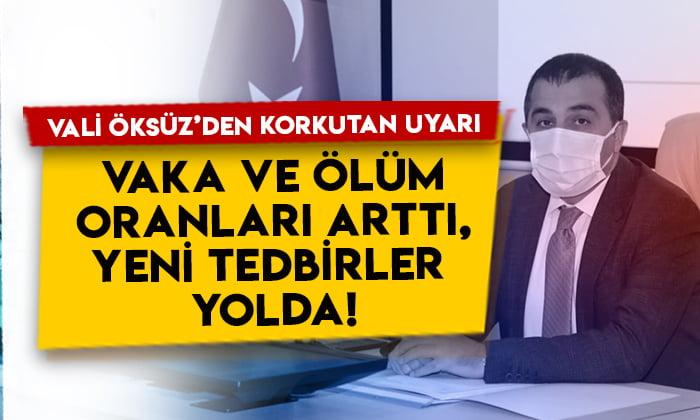 Kars Valisi Türker Öksüz'den korkutan uyarı: Vaka ve ölüm oranları arttı, yeni tedbirler gelebilir