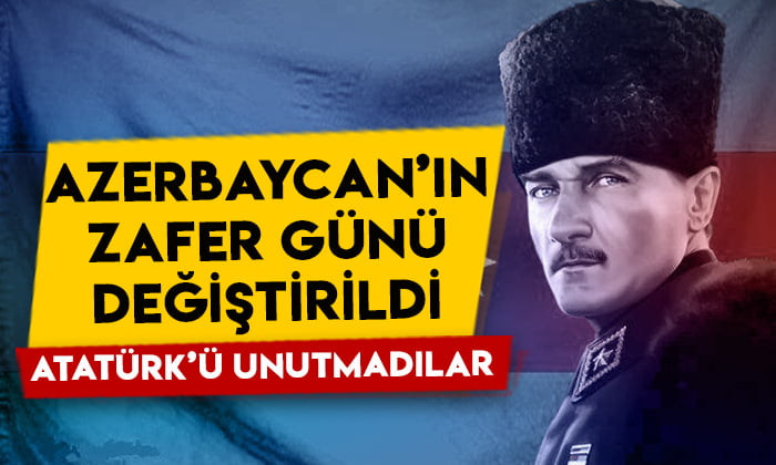 Azerbaycan'ın 'Zafer Günü' değiştirildi: Atatürk'ü unutmadılar