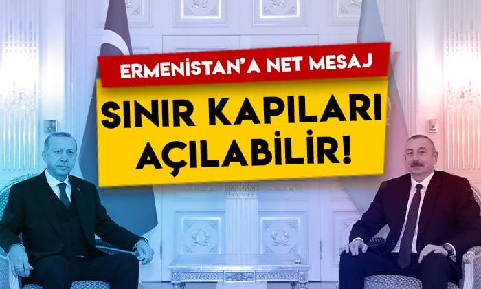Aliyev ve Erdoğan'dan Ermenistan'a net mesaj: Sınır kapıları tekrar açılabilir!