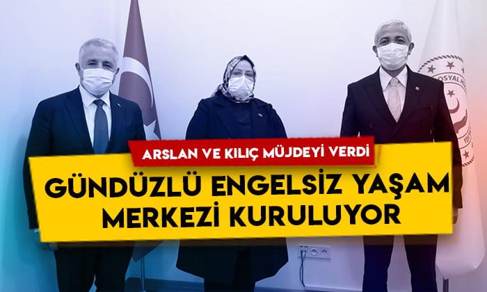Ahmet Arslan ve Yunus Kılıç müjdeyi verdi: Gündüzlü Engelsiz Yaşam Merkezi kuruluyor