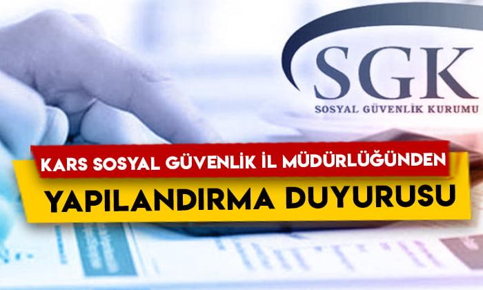 Kars Sosyal Güvenlik İl Müdürlüğünden yapılandırma duyurusu!