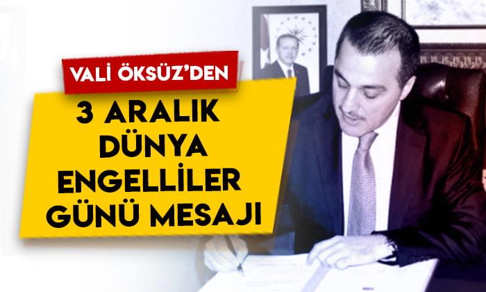 Kars Valisi Türker Öksüz'den 3 Aralık Dünya Engelliler Günü mesajı