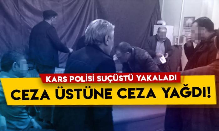 Kars polisi suçüstü yakaladı: Ceza üstüne ceza yağdı!