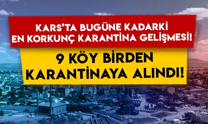 Kars'ta bugüne kadarki en korkunç karantina gelişmesi: 9 köy birden karantinaya alındı!