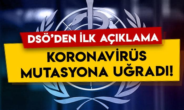 Koronavirüs mutasyona uğradı: Dünya Sağlık Örgütü'nden açıklama geldi!