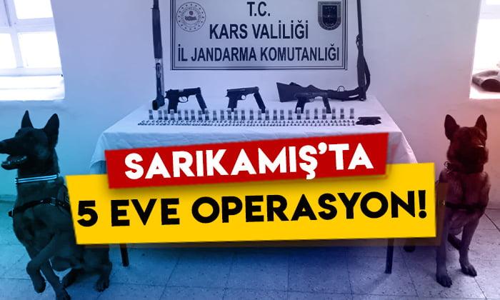 Kars Sarıkamış'ta 5 eve operasyon!