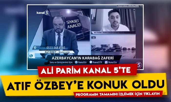 Ali Parim Kanal 5'te Atıf Özbey'in konuğu oldu: İşte programın tamamı