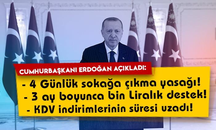 Cumhurbaşkanı Erdoğan'dan önemli açıklamalar: 4 günlük sokağa çıkma yasağı geliyor!