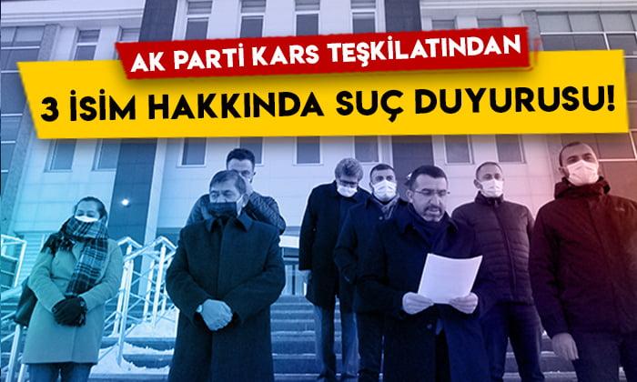 AK Parti Kars teşkilatından 3 isim hakkında suç duyurusu!