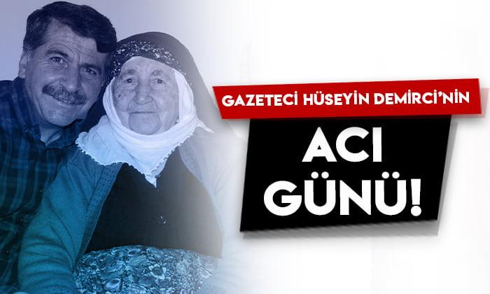 Gazeteci Hüseyin Demirci'nin acı günü!