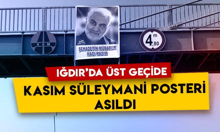 Iğdır'da bir üst geçide Kasım Süleymani posteri asıldı