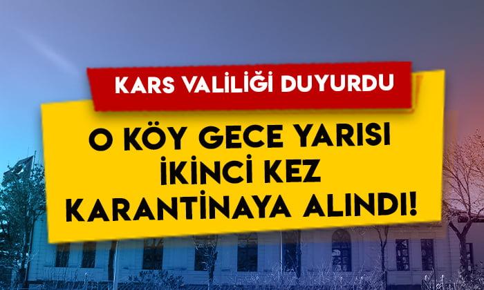 Kars Valiliği duyurdu: o köy gece yarısı ikinci kez karantinaya alındı!