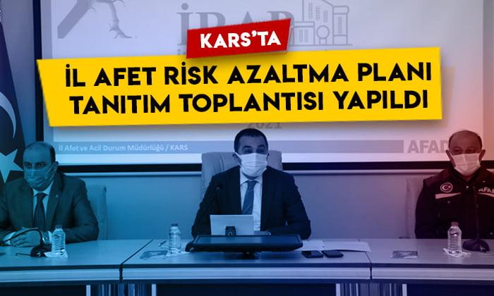 Kars'ta 'İl Afet Risk Azaltma Planı (İRAP) Tanıtım Toplantısı' yapıldı