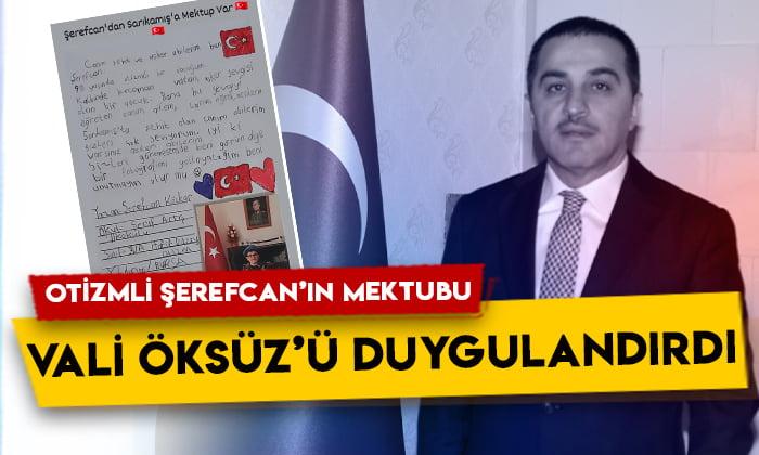 Otizmli Şerefcan'ın Sarıkamış mektubu Kars Valisi Türker Öksüz'ü duygulandırdı