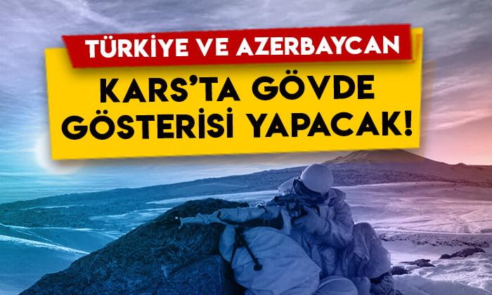 Türkiye ve Azerbaycan Kars'ta gövde gösterisi yapacak