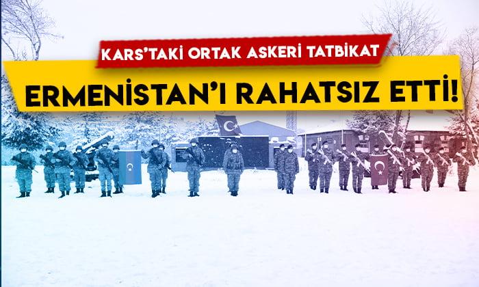 Türkiye ve Azerbaycan'ın Kars'taki ortak askeri tatbikatı Ermenistan'ı rahatsız etti