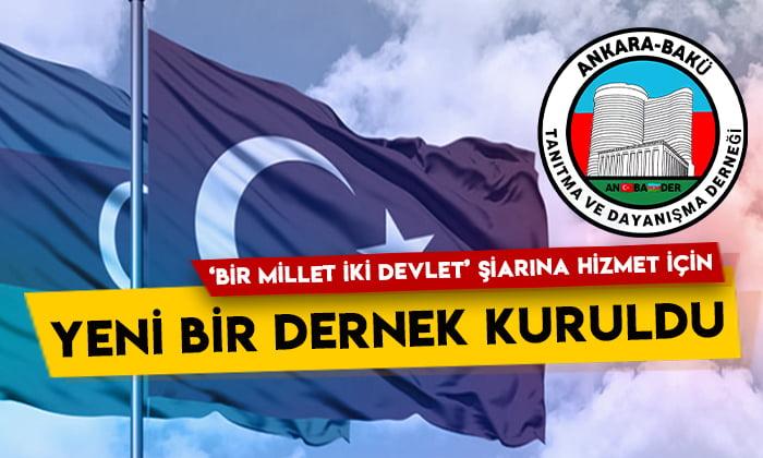 Ankara-Bakü Tanıtma ve Dayanışma Derneği kuruldu